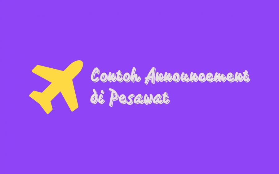 contoh announcement di bandara dan artinya  contoh announcement di bandara dalam bahasa inggris dan artinya  contoh announcement di pesawat